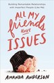 All My Friends Have Issues - Anderson, Amanda - ISBN: 9781400208579