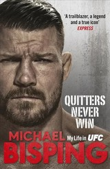 Quitters Never Win - Bisping, Michael - ISBN: 9781529104448