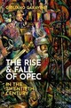 Rise And Fall Of Opec In The Twentieth Century - Garavini, Giuliano (senior Research Fellow In The Humanities, Senior Resear... - ISBN: 9780198832836