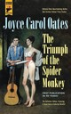 Triumph Of The Spider Monkey - Oates, Joyce Carol - ISBN: 9781785656774