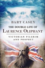 Double Life Of Laurence Oliphant - Casey, Bart - ISBN: 9781618687968