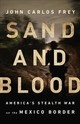 Sand And Blood - Frey, John Carlos - ISBN: 9781568588476