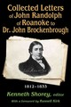 Collected Letters Of John Randolph Of Roanoke To Dr. John Brockenbrough - Shorey, Kenneth; Kirk, Russell - ISBN: 9781412855907