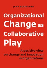 Organizational Change as Collaborative Play - Jaap  Boonstra - ISBN: 9789462763517