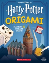 Origami: 15 Paper-folding Projects Straight From The Wizarding World! (harry Potter) - Scholastic - ISBN: 9781338322965