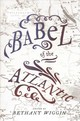 Babel Of The Atlantic - Wiggin, Bethany (EDT) - ISBN: 9780271083230
