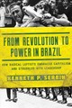 From Revolution To Power In Brazil - Serbin, Kenneth P. - ISBN: 9780268105853