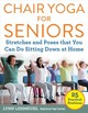 Chair Yoga For Seniors - Lehmkuhl, Lynn - ISBN: 9781510750630