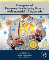 Emergence of Pharmaceutical Industry Growth with Industrial IoT Approach - ISBN: 9780128195932