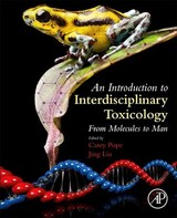 An Introduction to Interdisciplinary Toxicology - ISBN: 9780128136027