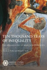 Ten Thousand Years Of Inequality - Kohler, Timothy A. (EDT)/ Smith, Michael E. (EDT) - ISBN: 9780816537747