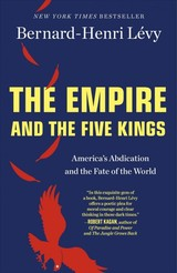 Empire And The Five Kings - Lévy, Bernard-Henri - ISBN: 9781250231307