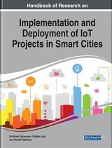 Handbook Of Research On Implementation And Deployment Of Iot Projects In Smart Cities - Saravanan, Krishnan (EDT)/ Golden, Julie (EDT)/ Robinson, Harold (EDT) - ISBN: 9781522591993