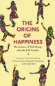 Origins Of Happiness - Ward, George; Powdthavee, Nattavudh; Layard, Richard; Fleche, Sarah; Clark,... - ISBN: 9780691196336
