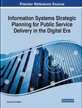 Information Systems Strategic Planning For Public Service Delivery In The Digital Era - Camilleri, Emanuel - ISBN: 9781522596479