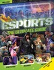 Esports: The Ultimate Guide - Scholastic - ISBN: 9781338580549