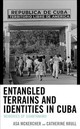 Entangled Terrains And Identities In Cuba - Mckercher, Asa; Krull, Catherine - ISBN: 9781793602770