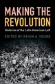 Making The Revolution - Young, Kevin A. (EDT) - ISBN: 9781108439251