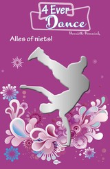 4EverDance - Alles of niets! - Henriëtte  Hemmink - ISBN: 9789083014784