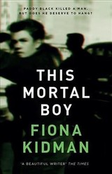 This Mortal Boy - Kidman, Fiona - ISBN: 9781910709580