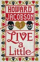 Live A Little - Jacobson, Howard - ISBN: 9781787331440