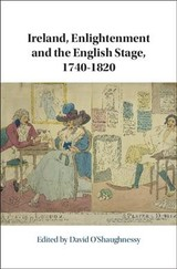 Ireland, Enlightenment And The English Stage, 1740-1820 - O'shaughnessy, David (EDT) - ISBN: 9781108498142