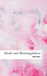 Ideals & Meaningfulness - Grahle, Andr - ISBN: 9781786611437