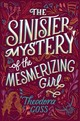 Sinister Mystery Of The Mesmerizing Girl - Goss, Theodora - ISBN: 9781534427877