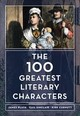 100 Greatest Literary Characters - Curnutt, Kirk; Sinclair, Gail; Plath, James - ISBN: 9781538103753