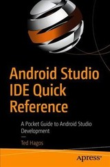 Android Studio Ide Quick Reference - Hagos, Ted - ISBN: 9781484249529