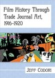 Film History Through Trade Journal Art, 1916-1920 - Codori, Jeff - ISBN: 9781476676173