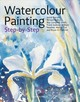 Watercolour Painting Step-by-step - Newton, William; Thatcher, Bryan; Tait, Wendy; Halliday, Frank; Smith, Ray ... - ISBN: 9781782217800