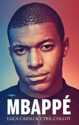 Mbappé - Luca Caioli; Cyril Collot - ISBN: 9789400404199