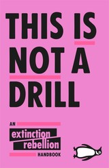 This Is Not A Drill - Extinction Rebellion - ISBN: 9780141991443