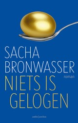 Niets is gelogen - Sacha  Bronwasser - ISBN: 9789026346163
