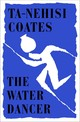 Water Dancer - Coates, Ta-nehisi - ISBN: 9780241325261