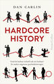 Hardcore History - Dan  Carlin - ISBN: 9789402758917