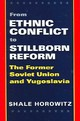 From Ethnic Conflict To Stillborn Reform - Horowitz, Shale A. - ISBN: 9781585443963
