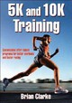5k And 10k Training - Clarke, Brian - ISBN: 9780736059404