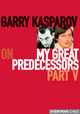 Garry Kasparov On My Great Predecessors - Kasparov, Garry - ISBN: 9781857444049