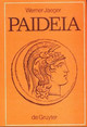 Paideia - Jaeger, Werner (formerly Of Harvard University And The Institute For Classi... - ISBN: 9783110038002