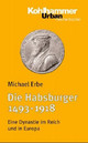 Die Habsburger 1493-1918 - Erbe, Michael - ISBN: 9783170118669