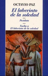 El Laberinto De La Soledad/ The Labyryth Of Solitude - Paz, Octavio - ISBN: 9788437501789