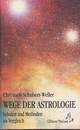 Wege der Astrologie - Schubert-Weller, Christoph - ISBN: 9783925100222