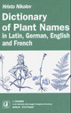 Dictionary of Plant Names in Latin, German, English and French - Nikolov, Hristo - ISBN: 9783443500191