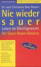 Nie wieder sauer - May-Ropers, Christiane; Schweitzer, David - ISBN: 9783776619843