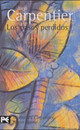Los Pasos Perdidos / The Lost Steps - Carpentier, Alejo - ISBN: 9788420638508