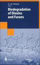 Biodegradation Of Dioxins And Furans - Wittich, Rolf-Michael (EDT) - ISBN: 9783540639961