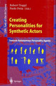 Creating Personalities for Synthetic Actors - ISBN: 9783540627357