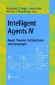 Intelligent Agents Iv: Agent Theories, Architectures, And Languages - Atal'97/ Singh, Munindar P./ Rao, Anand/ Wooldridge, Michael J. - ISBN: 9783540641629